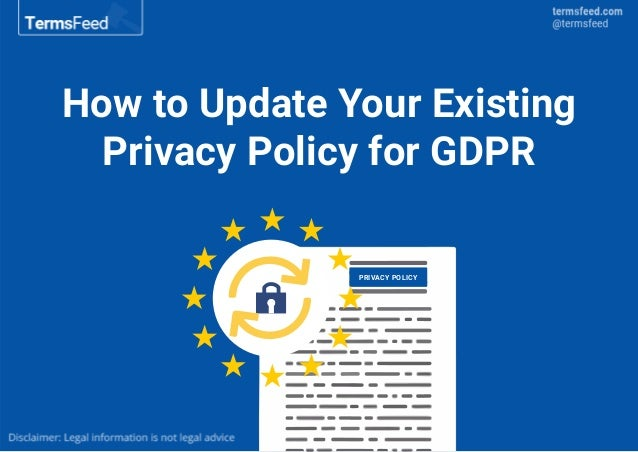 How to Update Your Existing Privacy Policy for GDPR PRIVACY POLICY