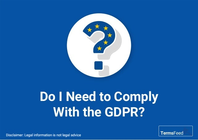 Do I Need to Comply With the GDPR?
