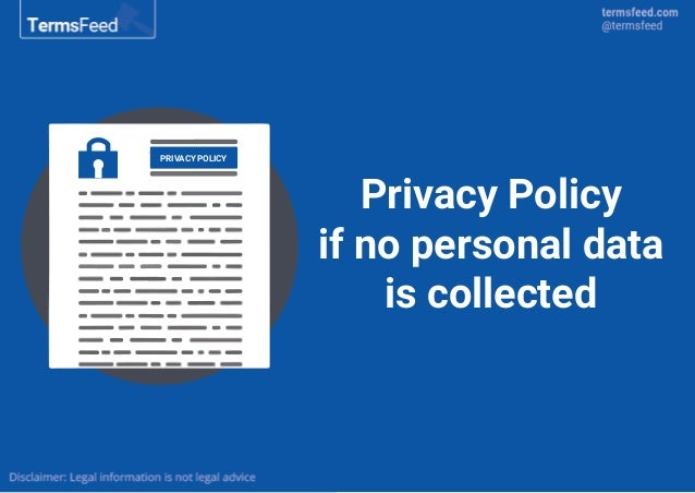 Data Privacy Policy >> Privacy Policy If No Personal Data Is Collected