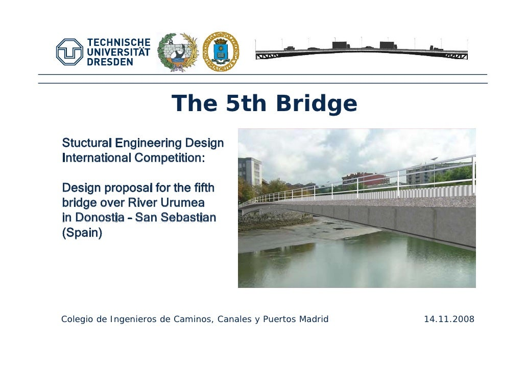 Fakultätsname XYZ Fachrichtung XYZ Institutsname XYZ, Professur XYZ                                 The 5th Bridge Stuctur...