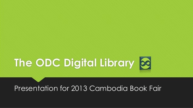 The ODC Digital Library Presentation for 2013 Cambodia Book Fair