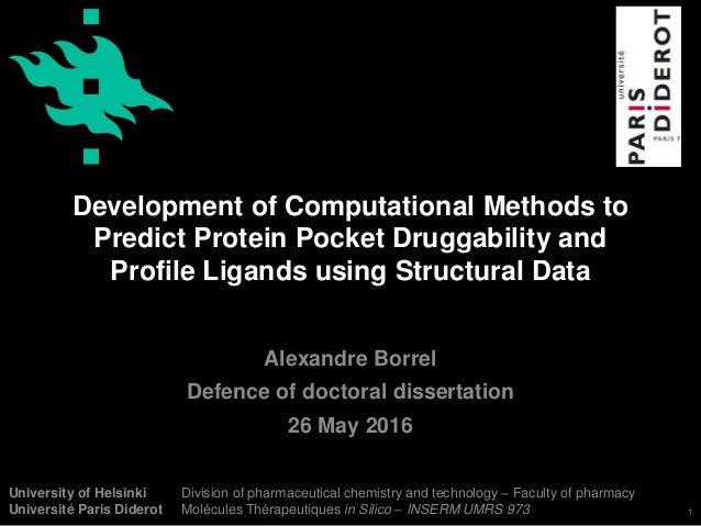 University of Helsinki Université Paris Diderot Development of Computational Methods to Predict Protein Pocket Druggabilit...