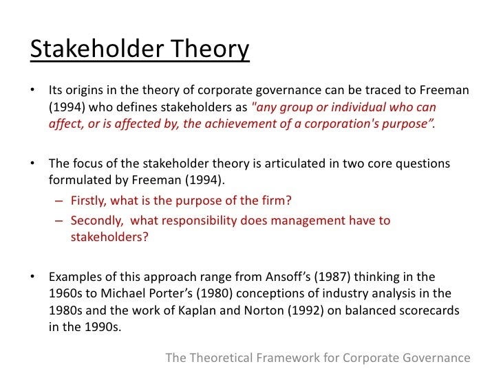 agency and stakeholder theories to the A conceptual framework of business ethics and organizational management which addresses moral and ethical values in the management of a business or other organizationthe stakeholder theory.