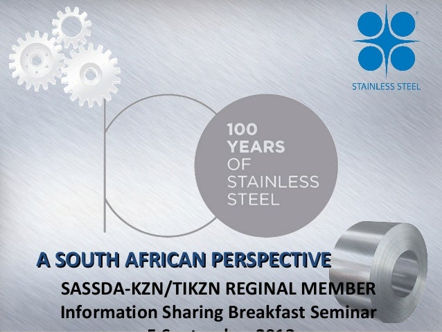 A SOUTH AFRICAN PERSPECTIVEA SOUTH AFRICAN PERSPECTIVE SASSDA-KZN/TIKZN REGINAL MEMBER Information Sharing Breakfast Semin...