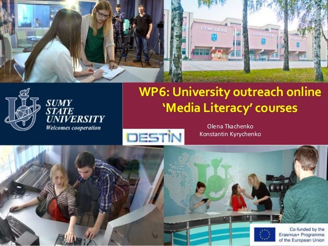 WP6: University outreach online 'Media Literacy' courses Olena Tkachenko Konstantin Kyrychenko