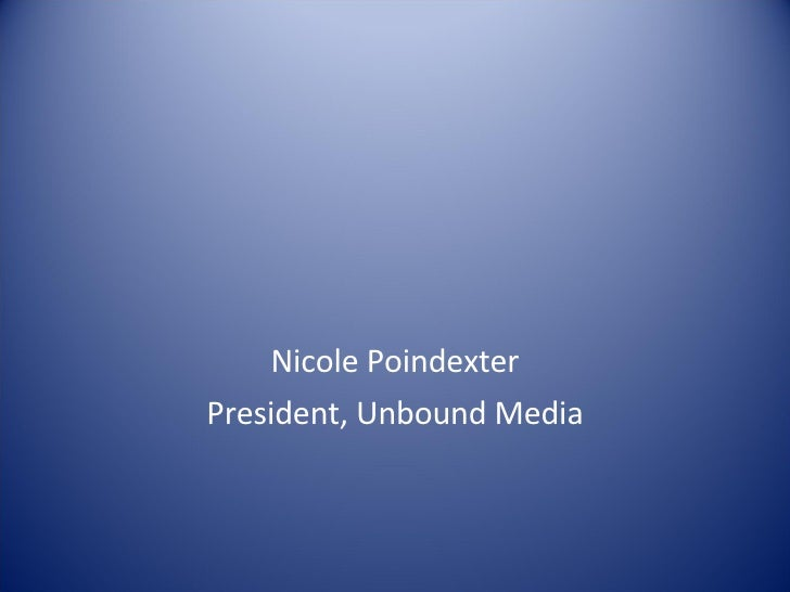 Internet Marketing Strategies Presentation to ECPA Nicole Poindexter President, Unbound Media