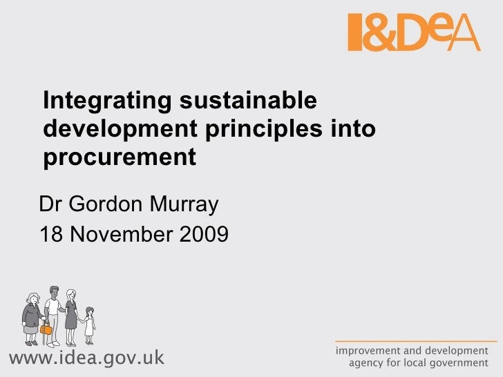 Integrating sustainable development principles into procurement Dr Gordon Murray 18 November 2009
