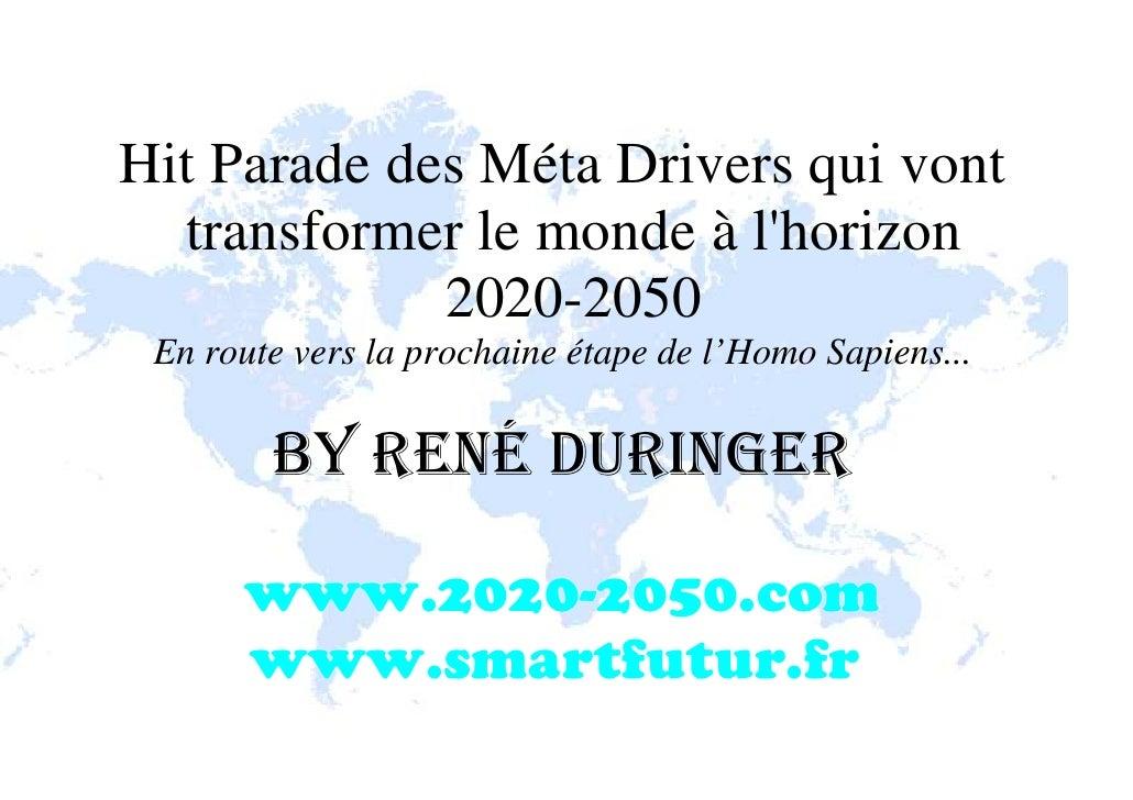 Hit Parade des Méta Drivers qui vont   transformer le monde à l'horizon              2020-2050  En route vers la prochaine...