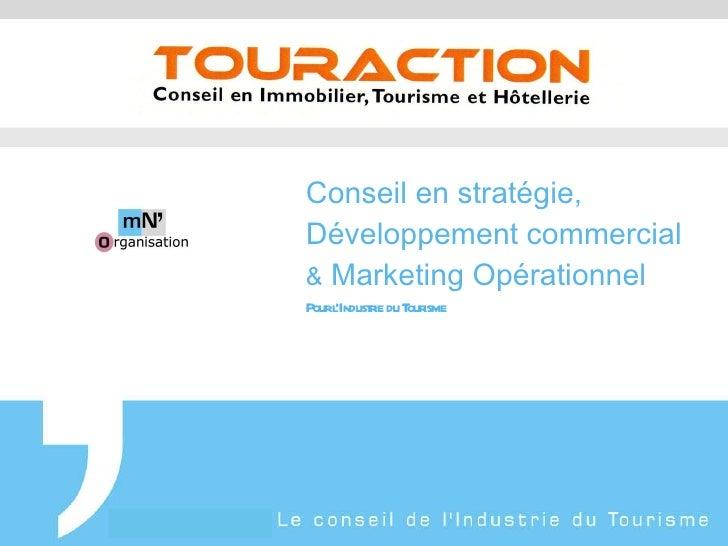 Conseil en stratégie, Développement commercial &  Marketing Opérationnel Pour l'Industrie du Tourisme