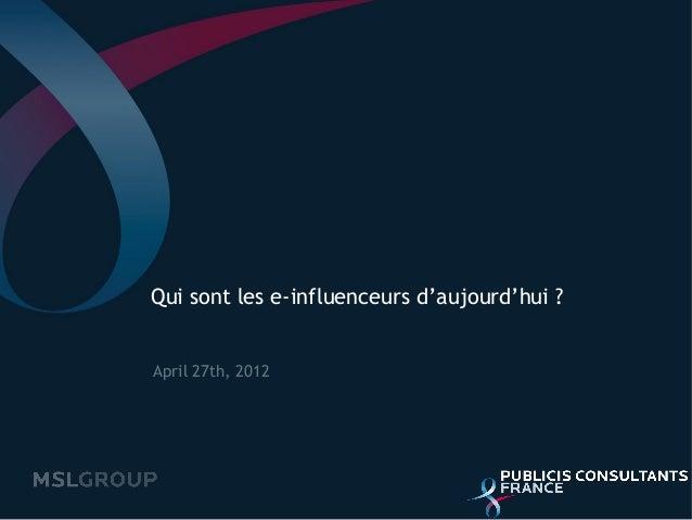 Qui sont les e-influenceurs d'aujourd'hui ?April 27th, 2012