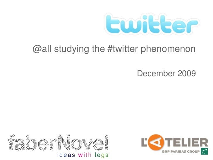 @all studying the #twitter phenomenon                         December 2009