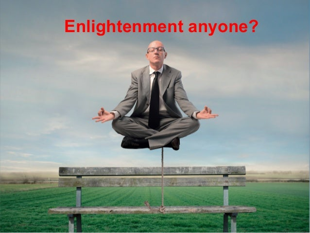 Enlightenment anyone?