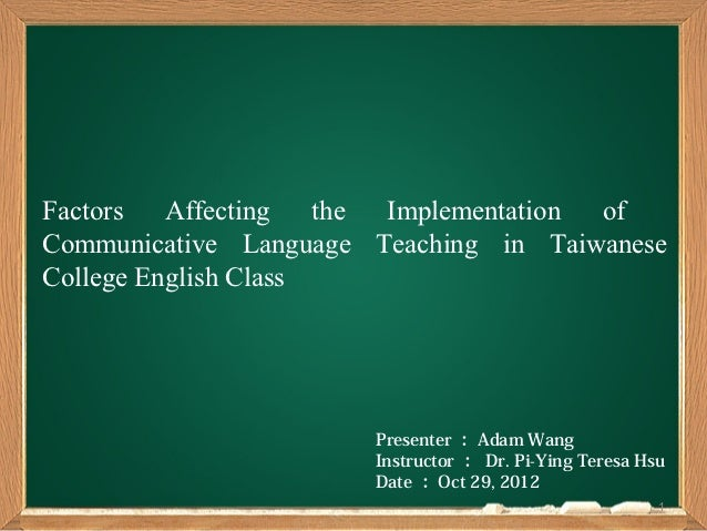 Factors   Affecting   the Implementation ofCommunicative Language Teaching in TaiwaneseCollege English Class              ...