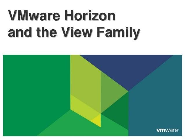 VMware Horizon and the View Family