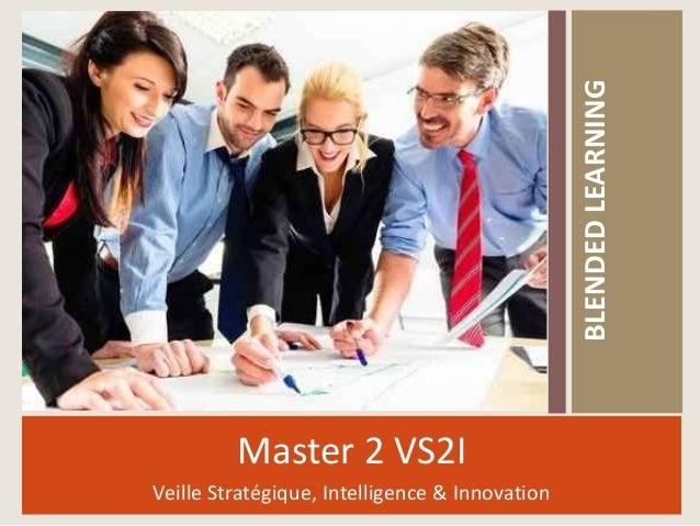 Master 2 VS2I Veille Stratégique, Intelligence & Innovation BLENDEDLEARNING