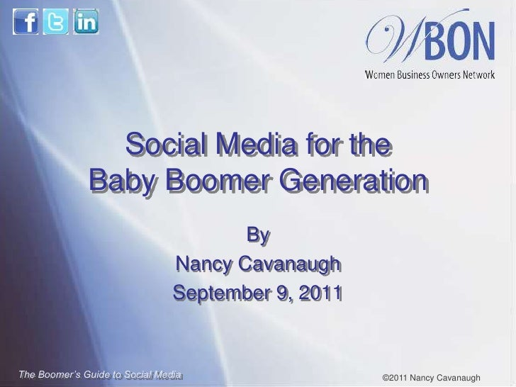 Social Media for the              Baby Boomer Generation                                       By                         ...