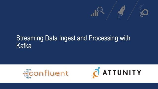 Streaming Data Ingest and Processing with Kafka
