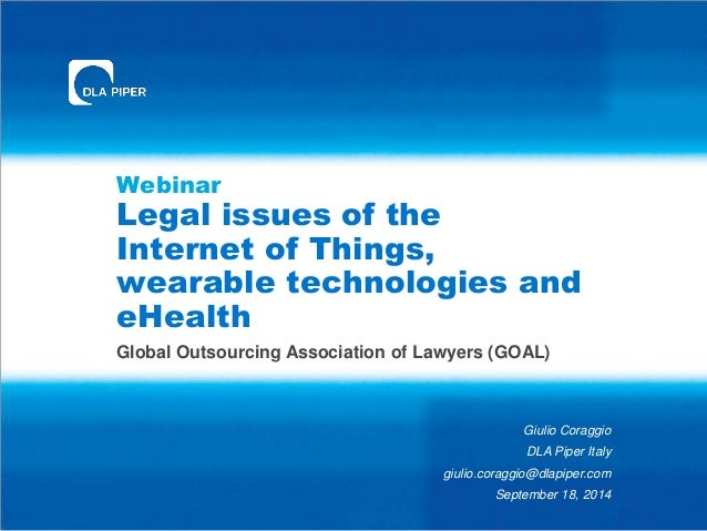 Webinar  Legal issues of the  Internet of Things,  wearable technologies and  eHealth  Global Outsourcing Association of L...