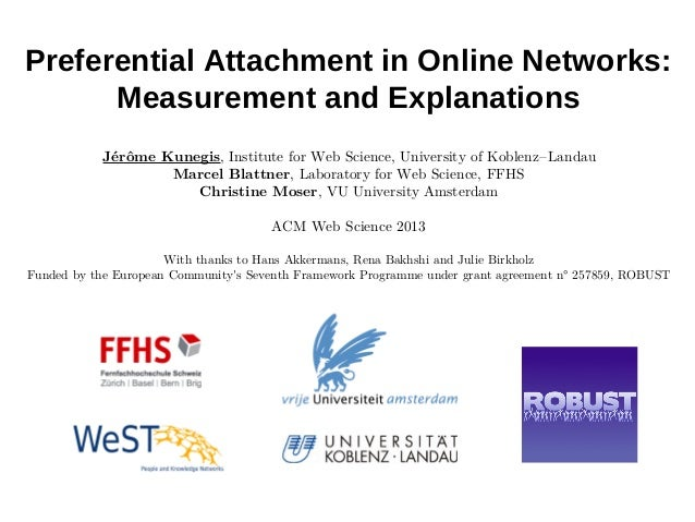 Preferential Attachment in Online Networks:Measurement and ExplanationsJérôme Kunegis, Institute for Web Science, Universi...