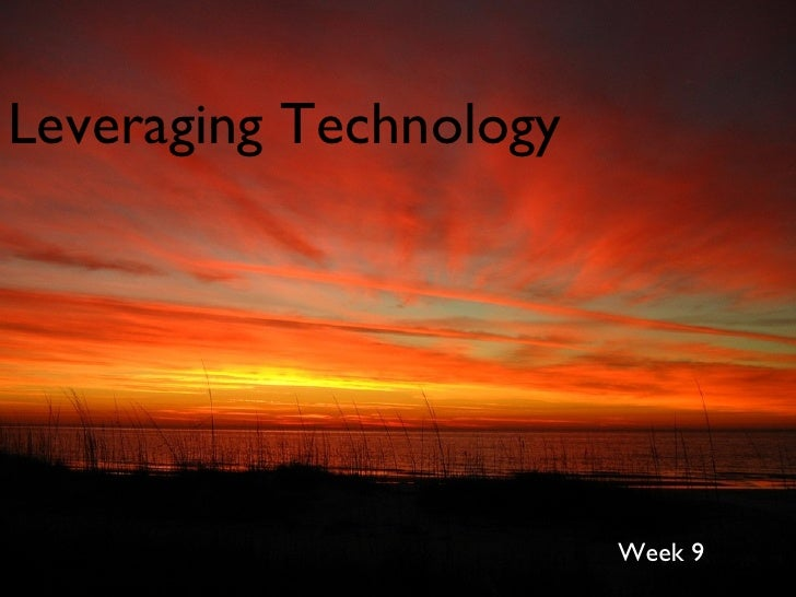 Leveraging Technology Week 9