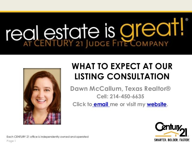 WHAT TO EXPECT AT OUR LISTING CONSULTATION Dawn McCallum, Texas Realtor® Cell: 214-450-6635 Click to email me or visit my ...
