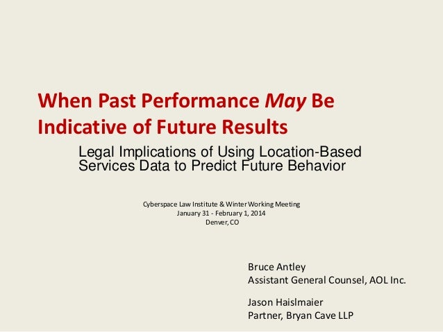 When Past Performance May Be Indicative of Future Results Legal Implications of Using Location-Based Services Data to Pred...