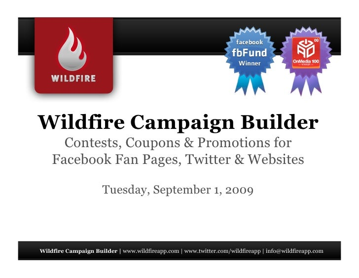 Wildfire Campaign Builder    Contests, Coupons & Promotions for  Facebook Fan Pages, Twitter & Websites          Tuesday, ...