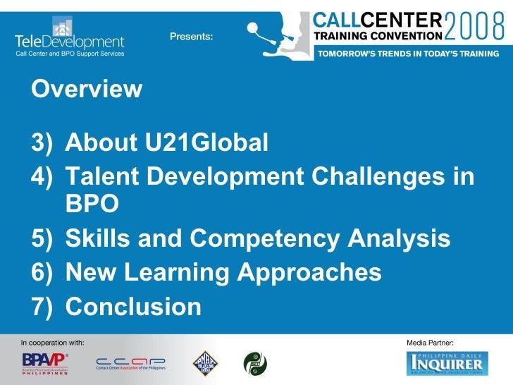 <ul><li>Overview </li></ul><ul><li>About U21Global </li></ul><ul><li>Talent Development Challenges in BPO </li></ul><ul><l...