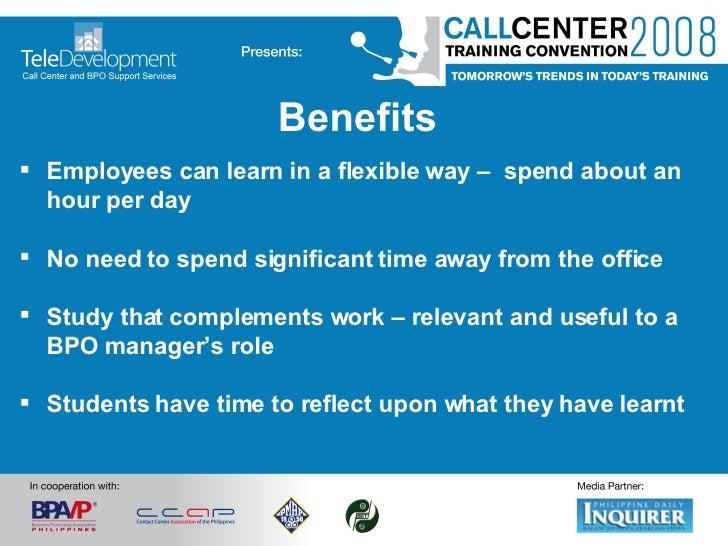 Benefits <ul><li>Employees can learn in a flexible way –  spend about an hour per day </li></ul><ul><li>No need to spend s...