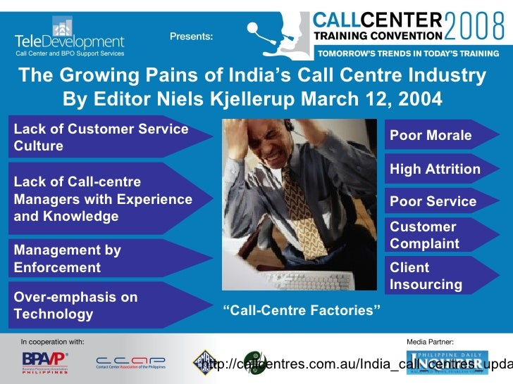 Lack of Call-centre Managers with Experience and Knowledge Lack of Customer Service Culture Management by Enforcement Poor...