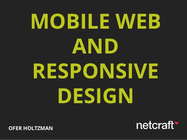 MOBILE WEB AND RESPONSIVE DESIGN OFER HOLTZMAN
