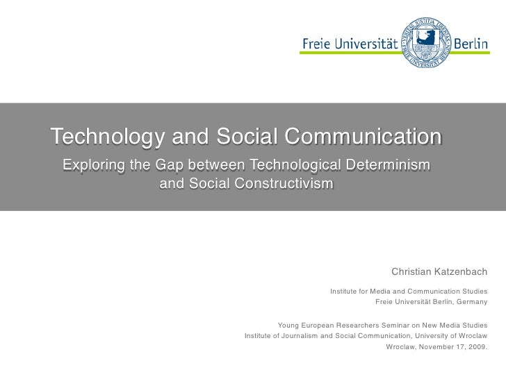 Technology and Social Communication  Exploring the Gap between Technological Determinism                and Social Constru...