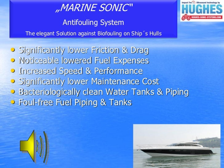 """MARINE SONIC""                    Antifouling System     The elegant Solution against Biofouling on Ship´s Hulls•   Signif..."