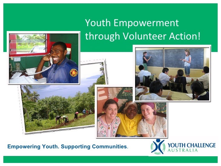 Empowering Youth. Supporting Communities . Youth Empowerment through Volunteer Action!