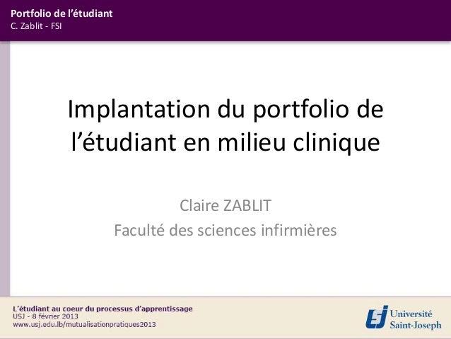 Portfolio de l'étudiantC. Zablit - FSI                  Implantation du portfolio de                   l'étudiant en milie...
