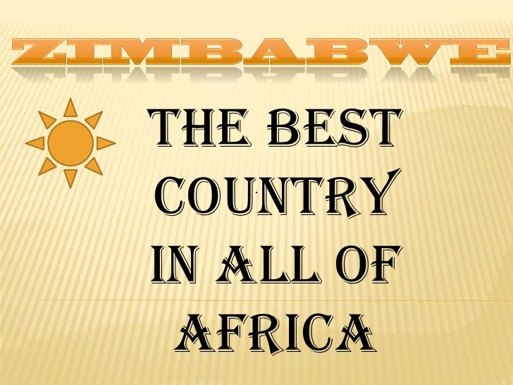 The Best Country In all of  Africa