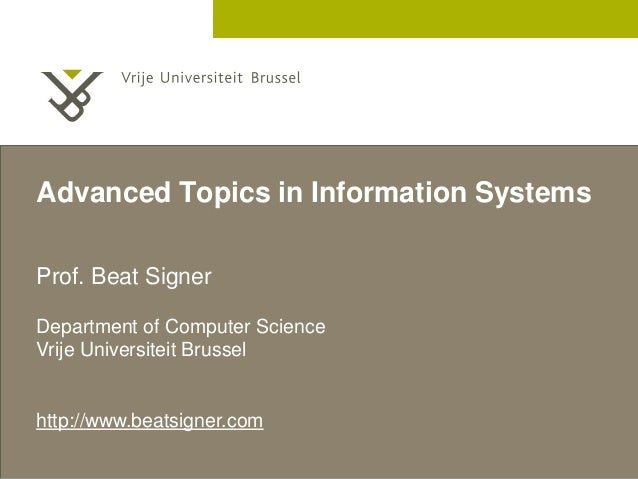 2 December 2005 Advanced Topics in Information Systems Prof. Beat Signer Department of Computer Science Vrije Universiteit...
