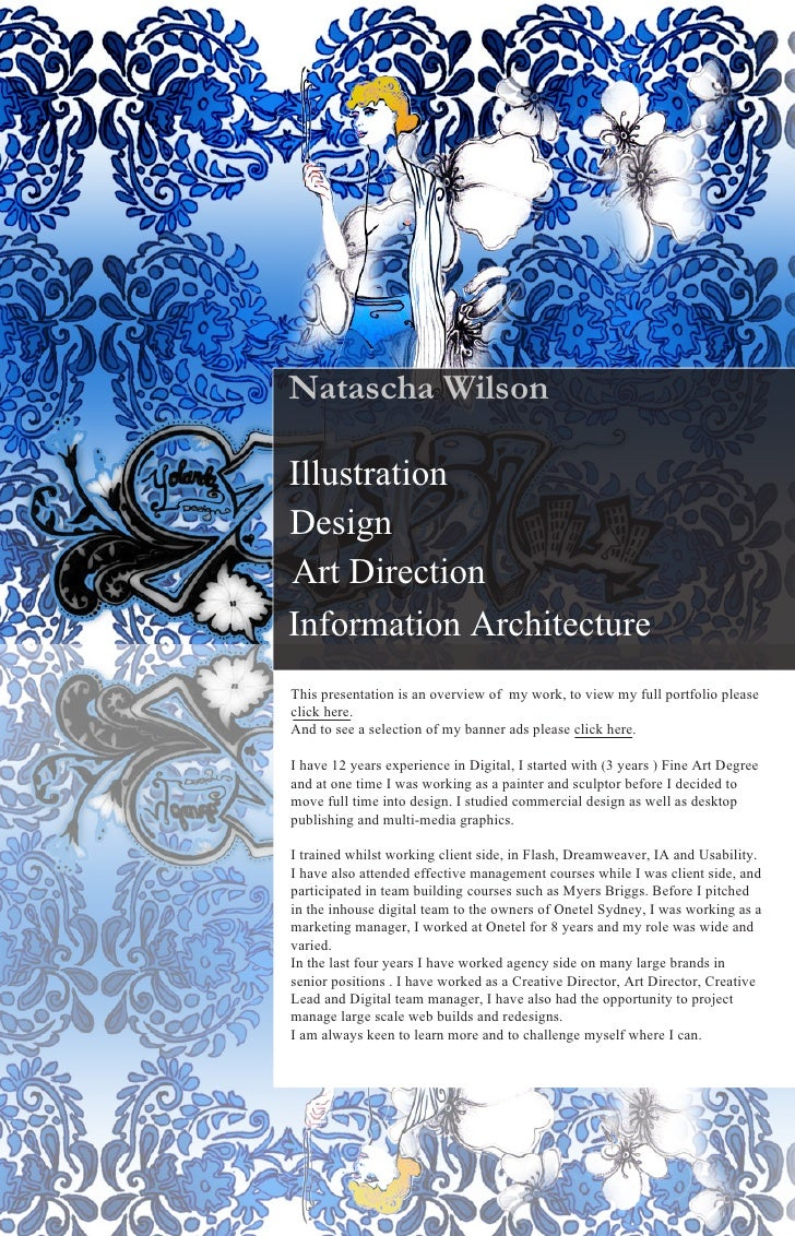 Natascha WilsonIllustrationDesignArt DirectionInformation ArchitectureThis presentation is an overview of my work, to view...