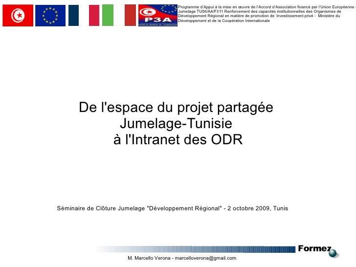 Programme d'Appui à la mise en œuvre de l'Accord d'Association financé par l'Union Européenne - Jumelage TU06/AA/FI/11 Ren...