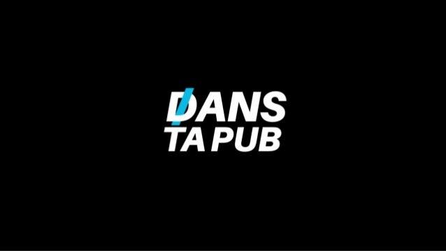 À PROPOS Dans Ta Pub est un webzine qui, depuis Mars 2013, discute publicité, marketing, digital et création. Le blog s'ef...