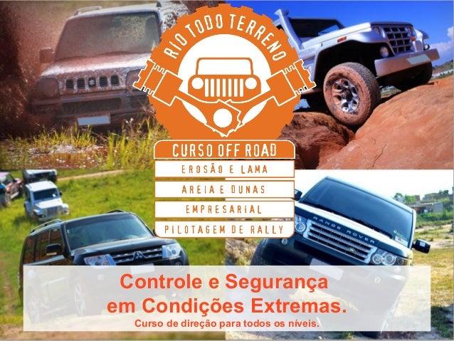 Controle e Segurança em Condições Extremas. Curso de direção para todos os níveis.