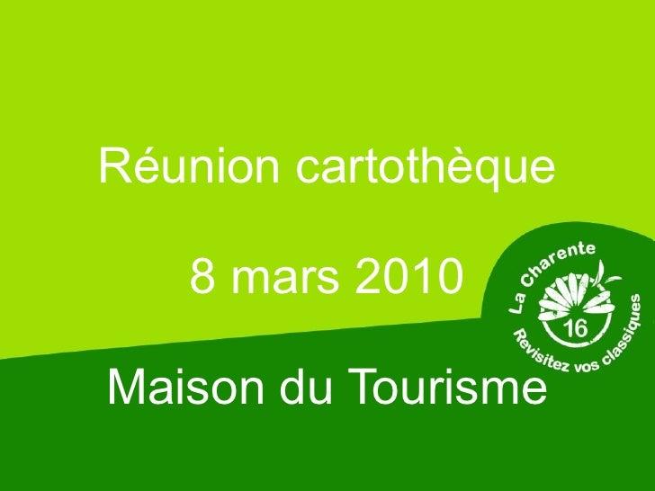 Réunion cartothèque 8 mars 2010 Maison du Tourisme