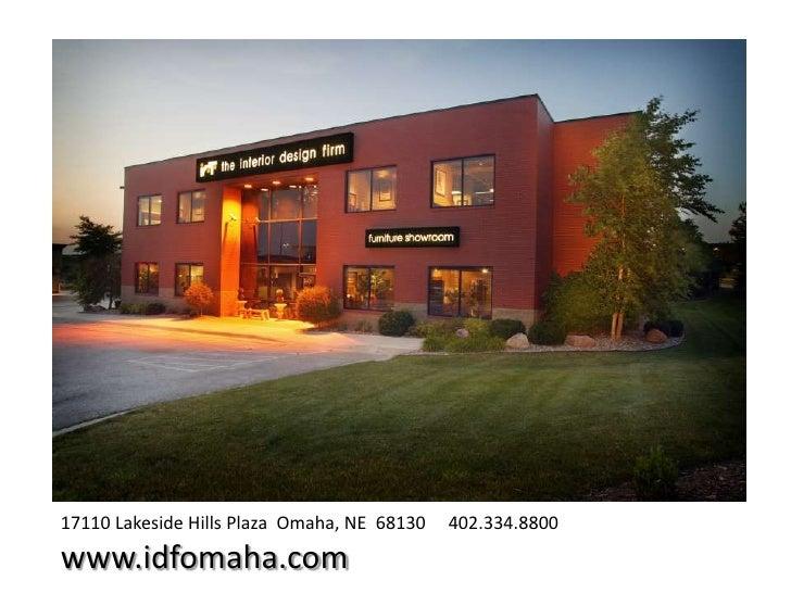 17110 Lakeside Hills Plaza  Omaha, NE  68130     402.334.8800   <br />www.idfomaha.com<br />