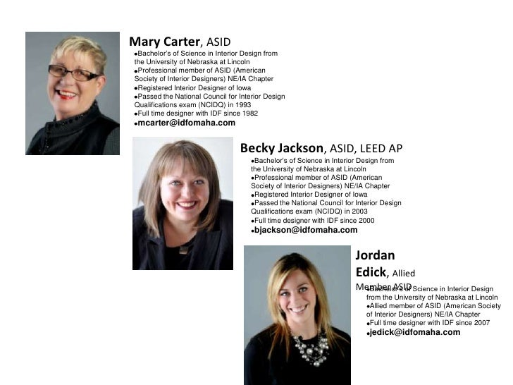 Mary Carter, ASID<br /><ul><li>Bachelor's of Science in Interior Design from the University of Nebraska at Lincoln