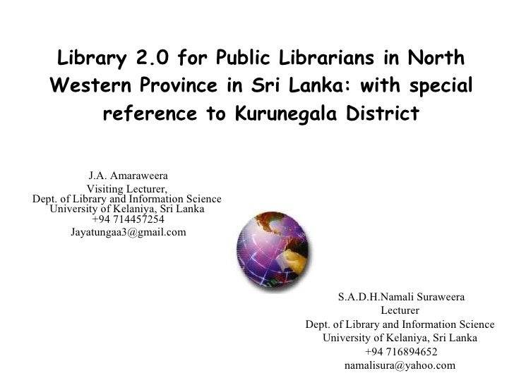 Library 2.0 for Public Librarians in North Western Province in Sri Lanka: with special reference to Kurunegala District