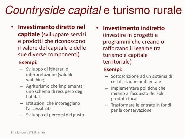 • Investimento diretto nel capitale (sviluppare servizi e prodotti che riconoscono il valore del capitale e delle sue dive...