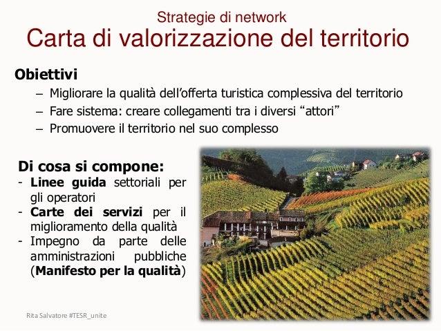 Obiettivi – Migliorare la qualità dell'offerta turistica complessiva del territorio – Fare sistema: creare collegamenti tr...