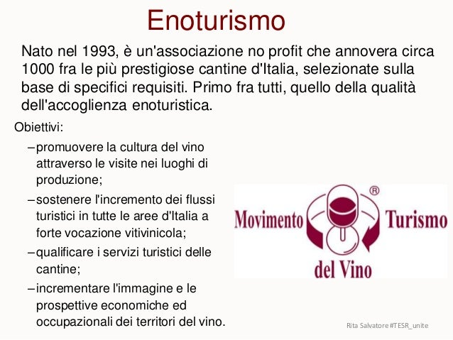 Obiettivi: –promuovere la cultura del vino attraverso le visite nei luoghi di produzione; –sostenere l'incremento dei flus...