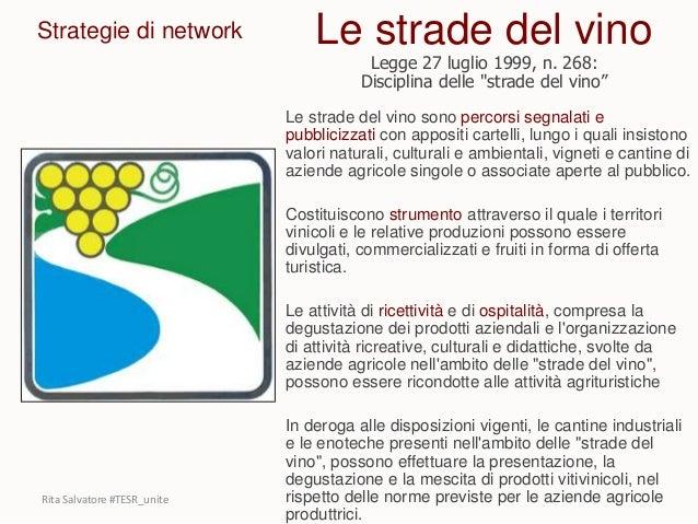 Le strade del vino sono percorsi segnalati e pubblicizzati con appositi cartelli, lungo i quali insistono valori naturali,...