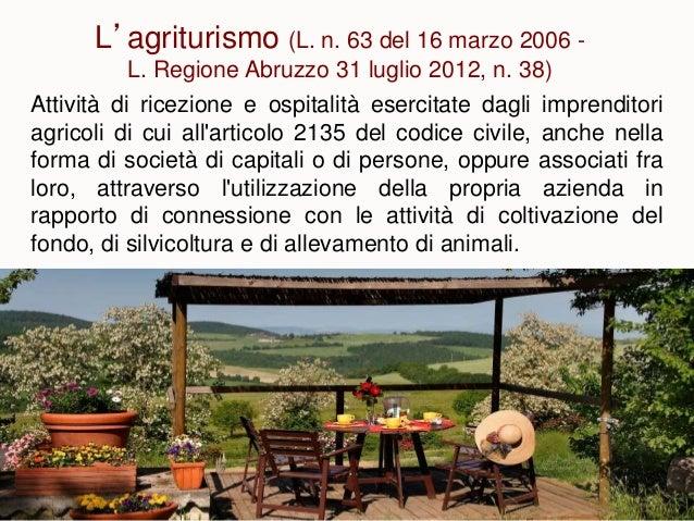 Attività di ricezione e ospitalità esercitate dagli imprenditori agricoli di cui all'articolo 2135 del codice civile, anch...